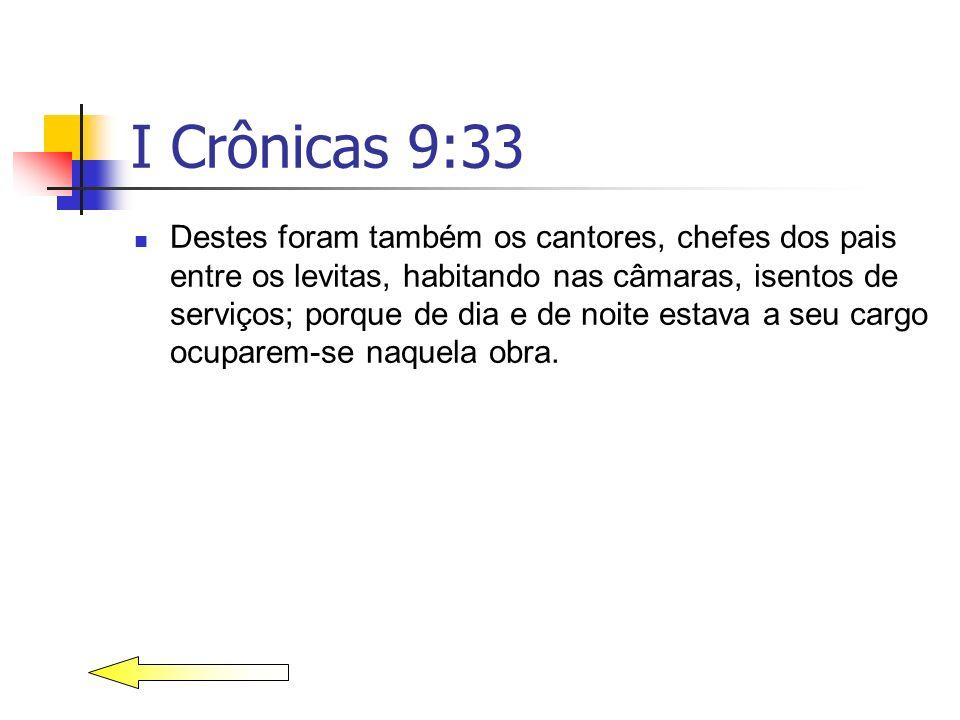 I Crônicas 9:33