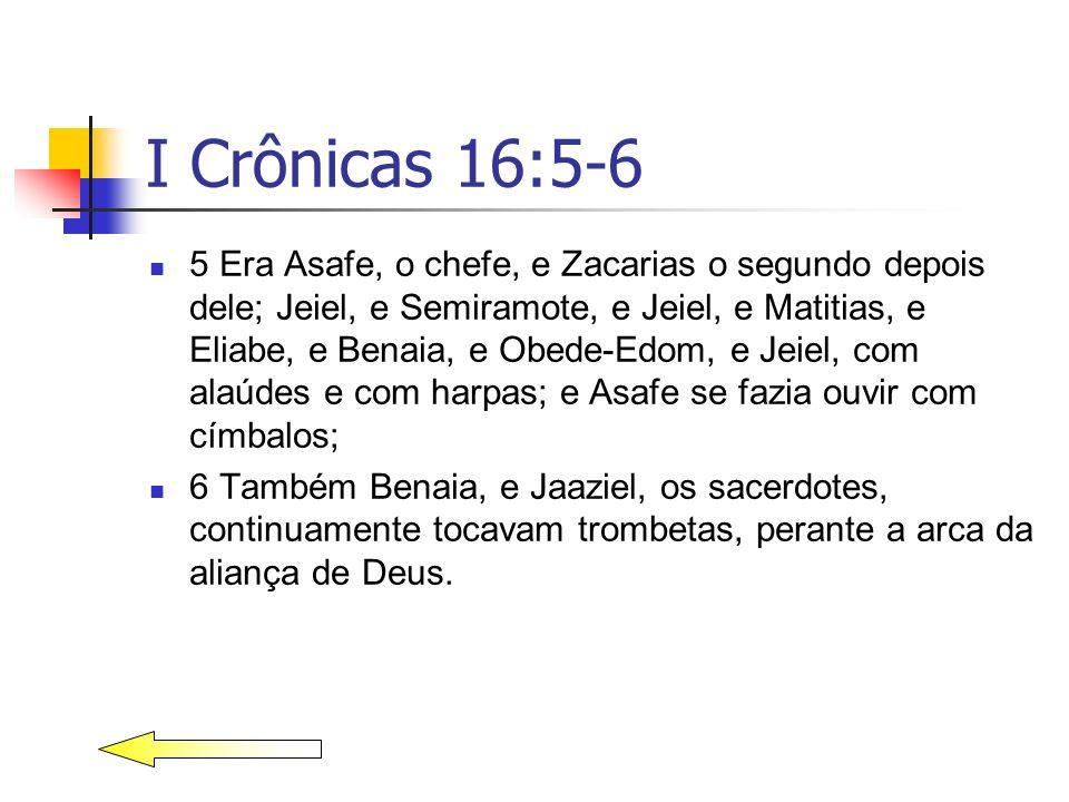 I Crônicas 16:5-6