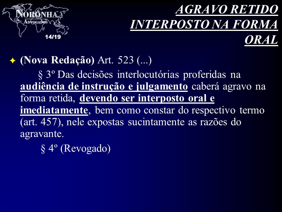 AGRAVO RETIDO INTERPOSTO NA FORMA ORAL