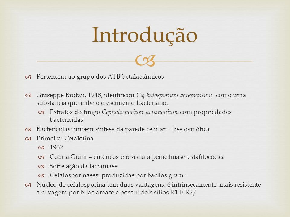 Introdução Pertencem ao grupo dos ATB betalactâmicos