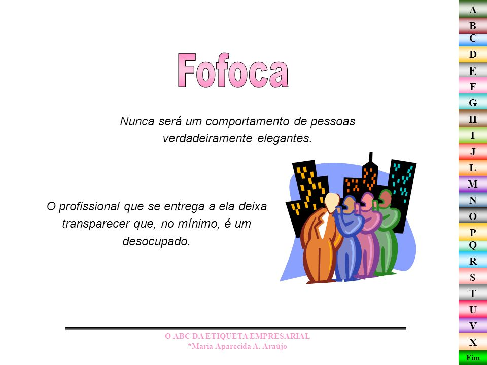 O ABC DA ETIQUETA EMPRESARIAL *Maria Aparecida A. Araújo