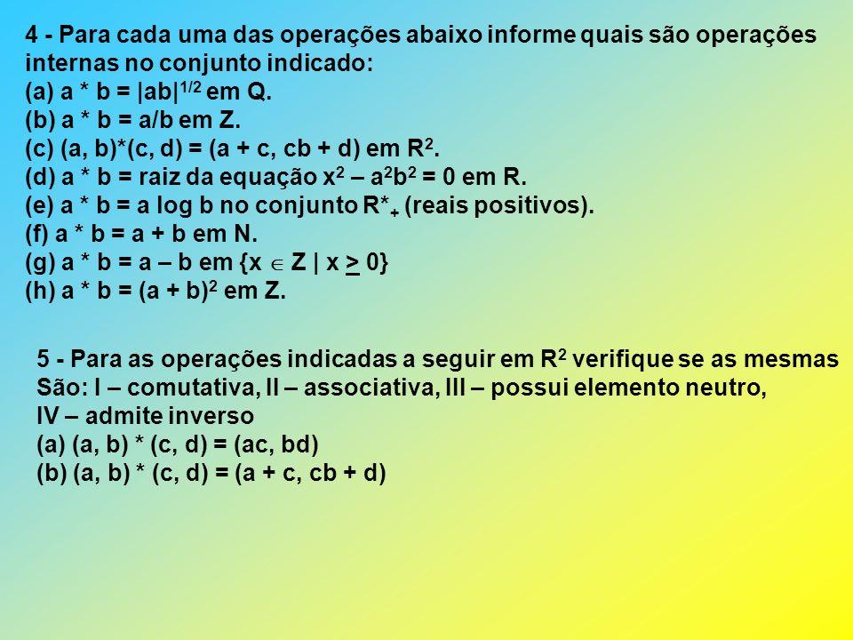 4 - Para cada uma das operações abaixo informe quais são operações