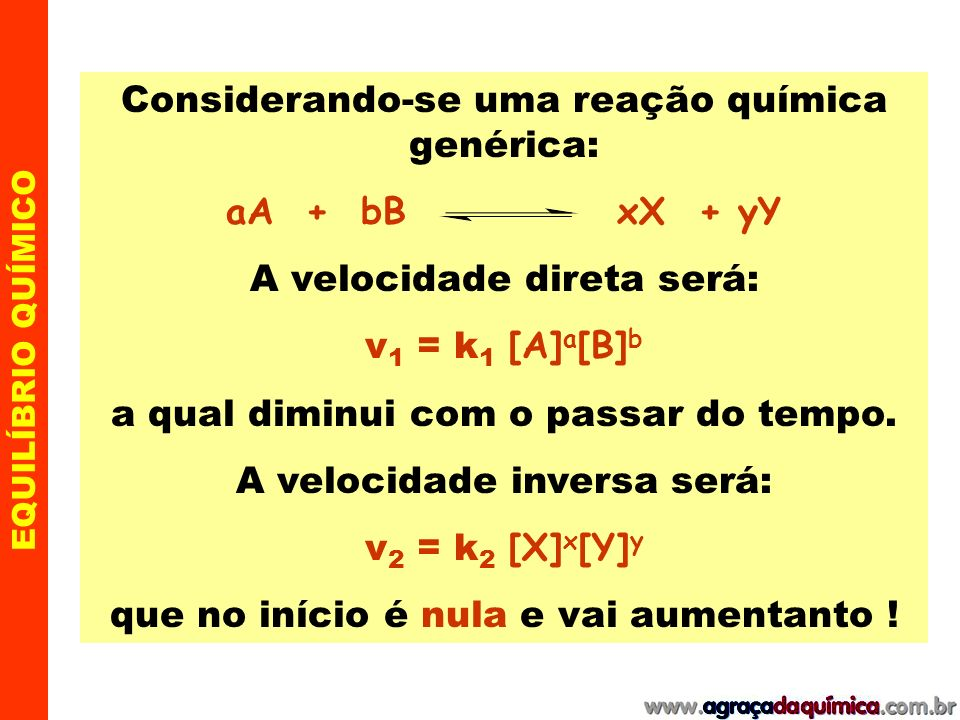 Considerando-se uma reação química genérica: aA + bB xX + yY