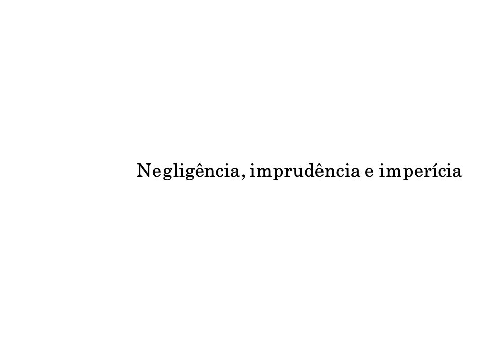 Negligência, imprudência e imperícia