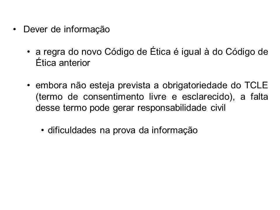 Dever de informação a regra do novo Código de Ética é igual à do Código de Ética anterior.
