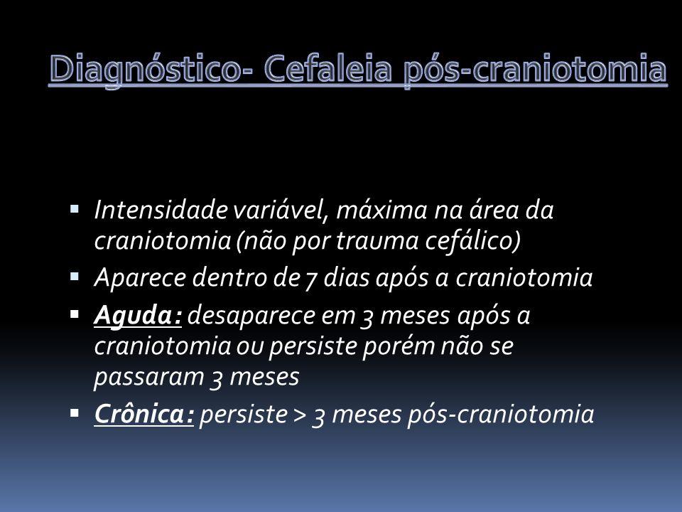 Diagnóstico- Cefaleia pós-craniotomia