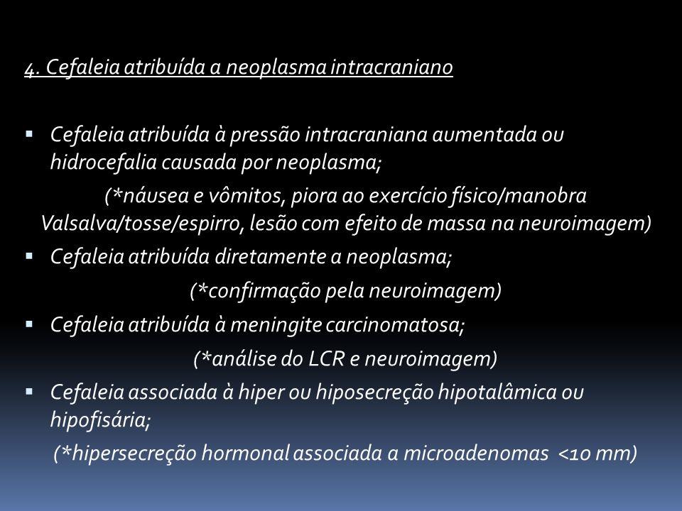 4. Cefaleia atribuída a neoplasma intracraniano