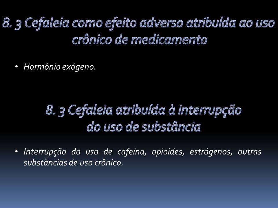 8. 3 Cefaleia como efeito adverso atribuída ao uso