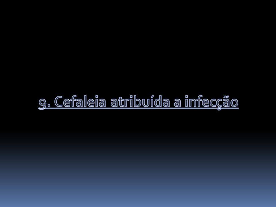 9. Cefaleia atribuída a infecção