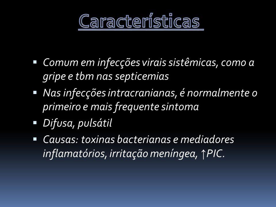 Características Comum em infecções virais sistêmicas, como a gripe e tbm nas septicemias.
