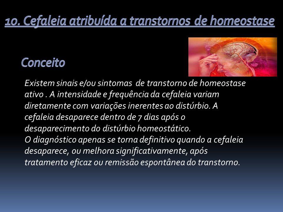 10. Cefaleia atribuída a transtornos de homeostase