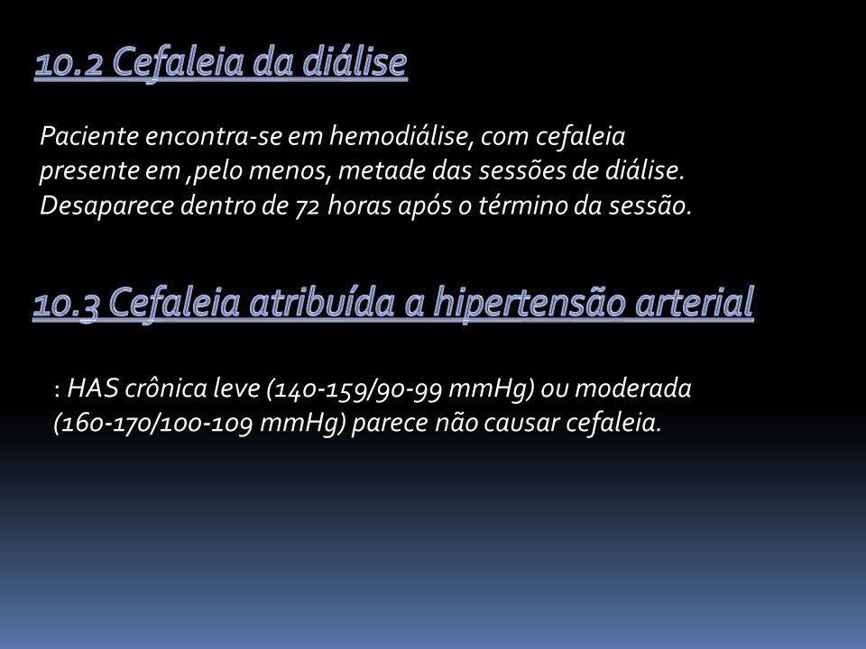 10.3 Cefaleia atribuída a hipertensão arterial