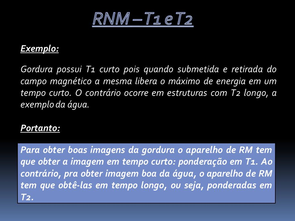RNM – T1 e T2 Exemplo: