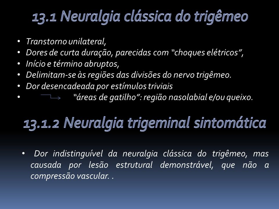 13.1 Neuralgia clássica do trigêmeo