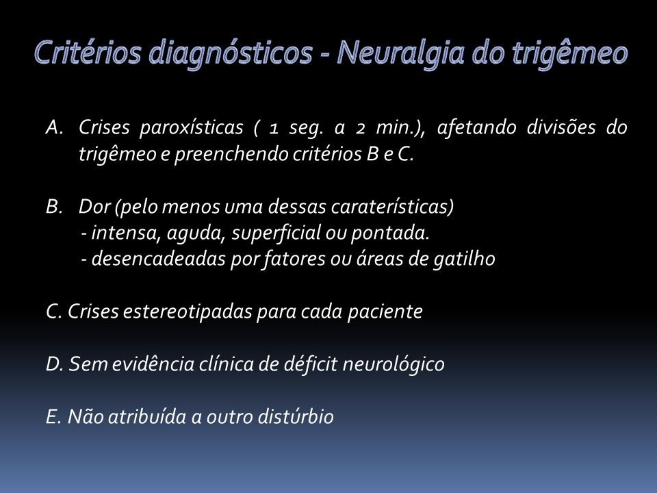 Critérios diagnósticos - Neuralgia do trigêmeo