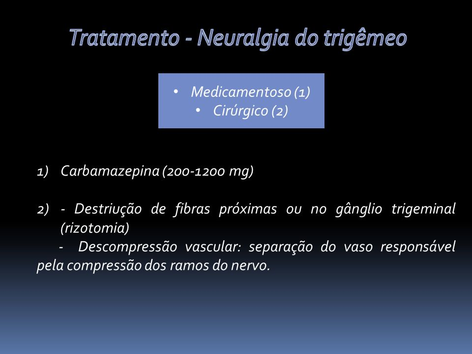 Tratamento - Neuralgia do trigêmeo