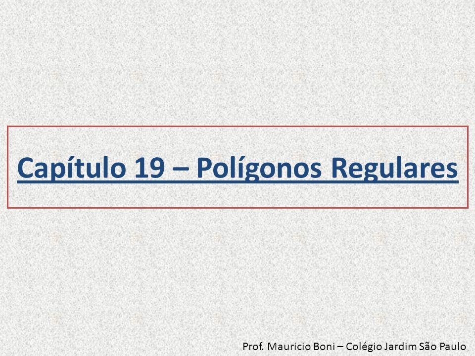 Capítulo 19 – Polígonos Regulares