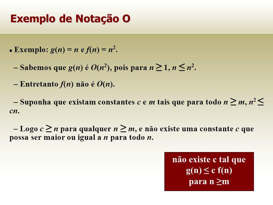 não existe c tal que g(n) ≤ c f(n)