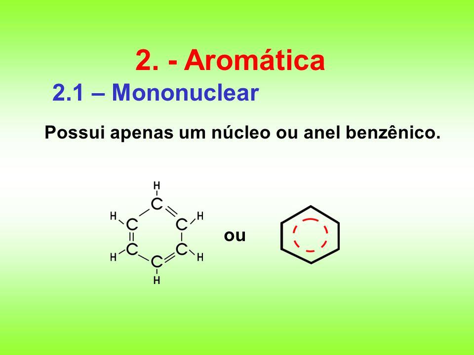 2. - Aromática 2.1 – Mononuclear