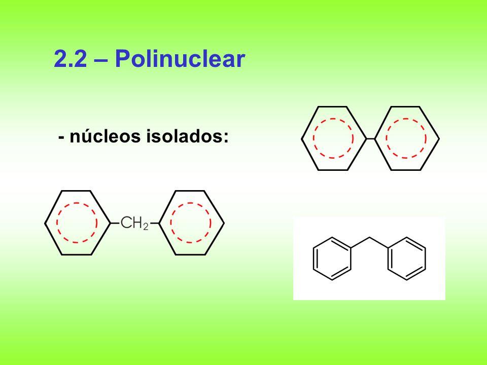 2.2 – Polinuclear - núcleos isolados: