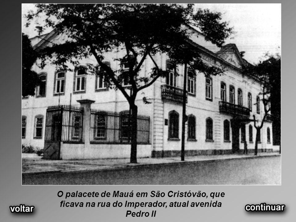 O palacete de Mauá em São Cristóvão, que ficava na rua do Imperador, atual avenida Pedro II