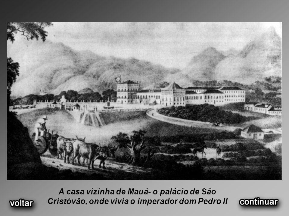 A casa vizinha de Mauá- o palácio de São Cristóvão, onde vivia o imperador dom Pedro II
