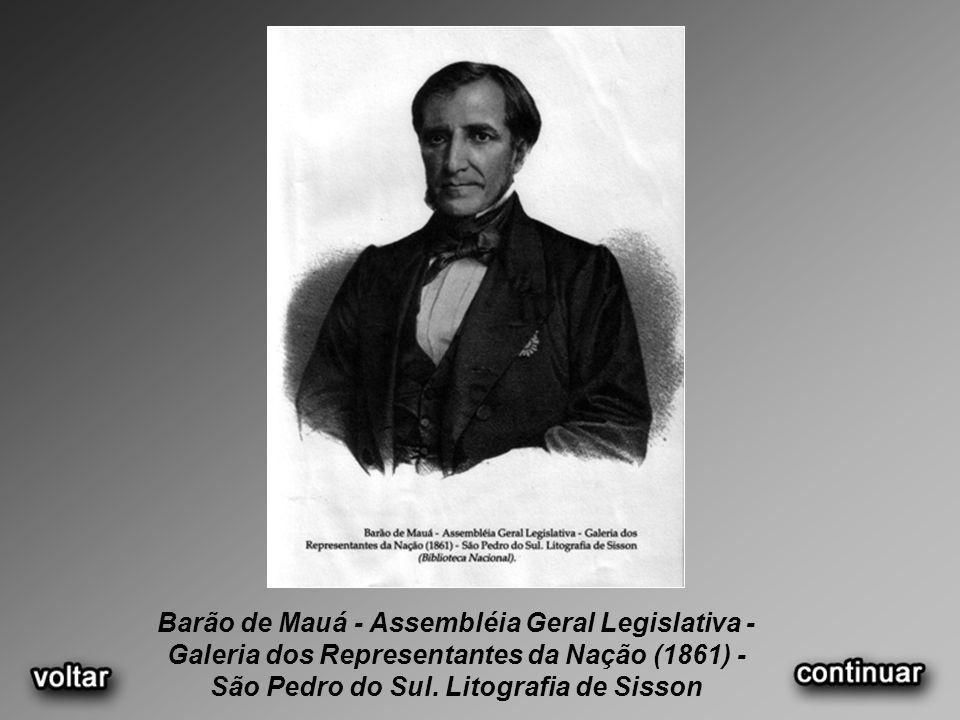 Barão de Mauá - Assembléia Geral Legislativa - Galeria dos Representantes da Nação (1861) - São Pedro do Sul.