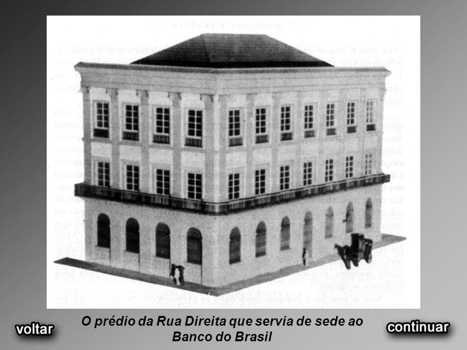 O prédio da Rua Direita que servia de sede ao Banco do Brasil