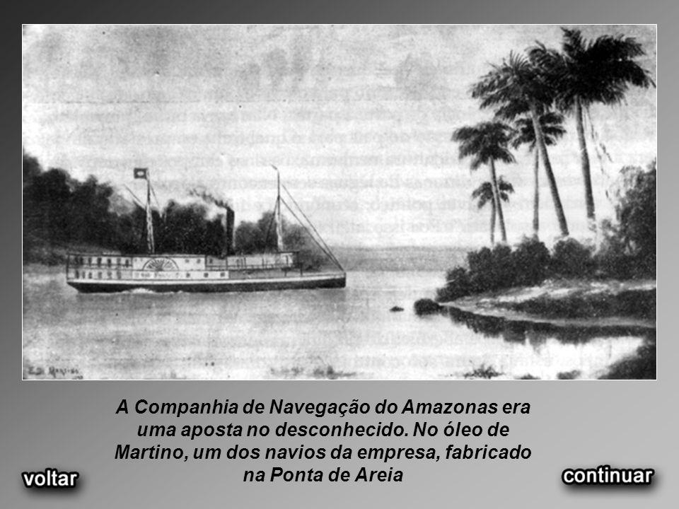 A Companhia de Navegação do Amazonas era uma aposta no desconhecido