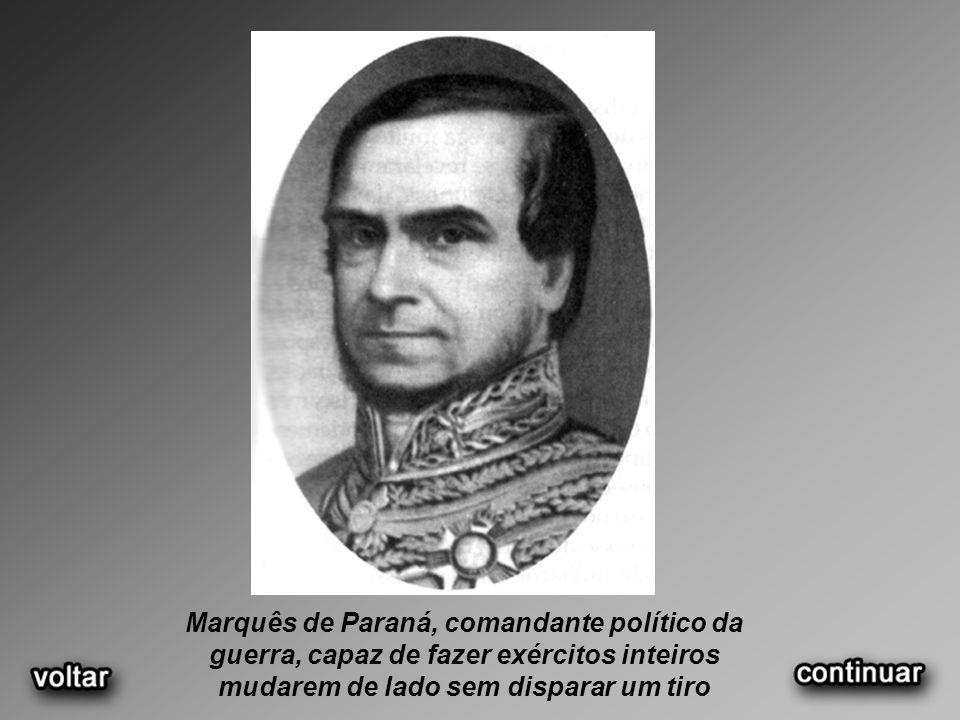 Marquês de Paraná, comandante político da guerra, capaz de fazer exércitos inteiros mudarem de lado sem disparar um tiro