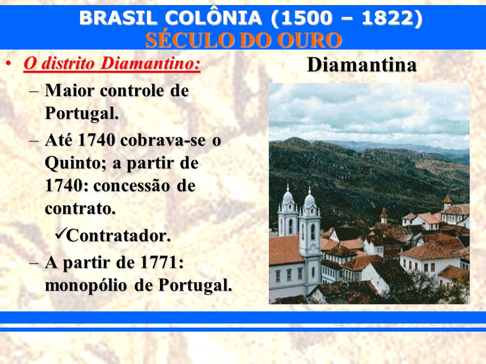Diamantina O distrito Diamantino: Maior controle de Portugal.