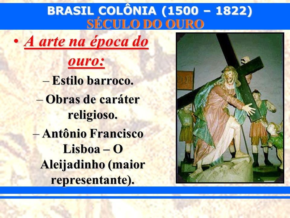 A arte na época do ouro: Estilo barroco. Obras de caráter religioso.