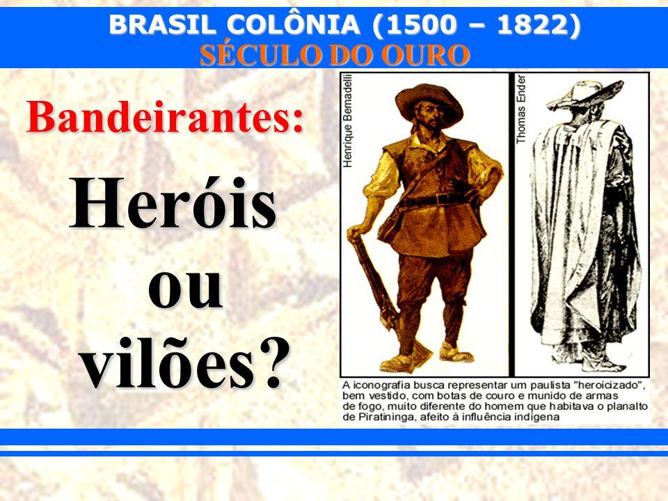 Bandeirantes: Heróis ou vilões