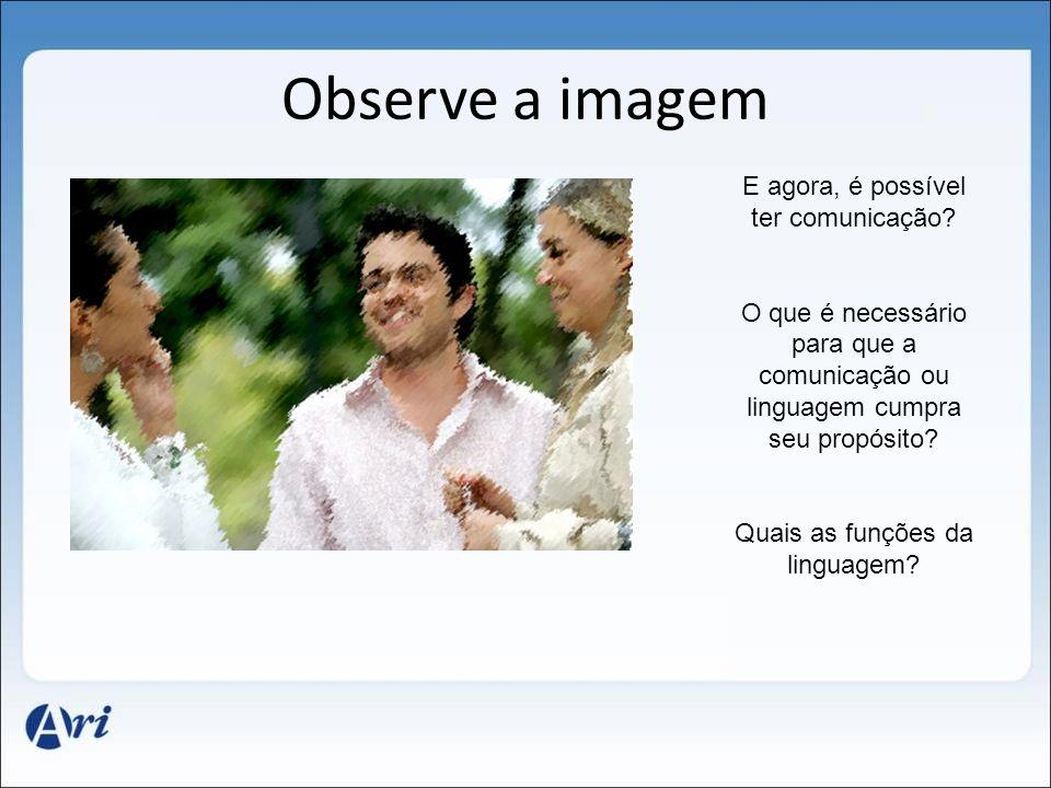 Observe a imagem E agora, é possível ter comunicação