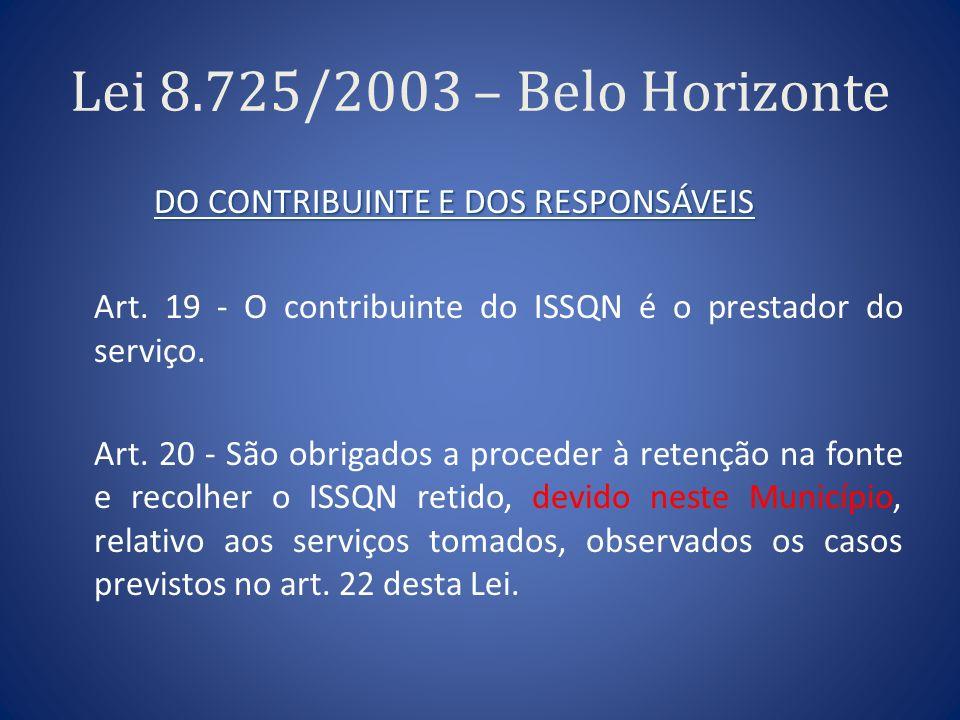 Lei 8.725/2003 – Belo Horizonte DO CONTRIBUINTE E DOS RESPONSÁVEIS