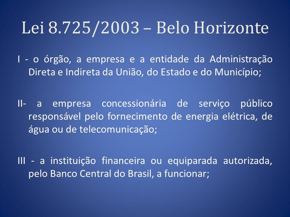 Lei 8.725/2003 – Belo Horizonte I - o órgão, a empresa e a entidade da Administração Direta e Indireta da União, do Estado e do Município;