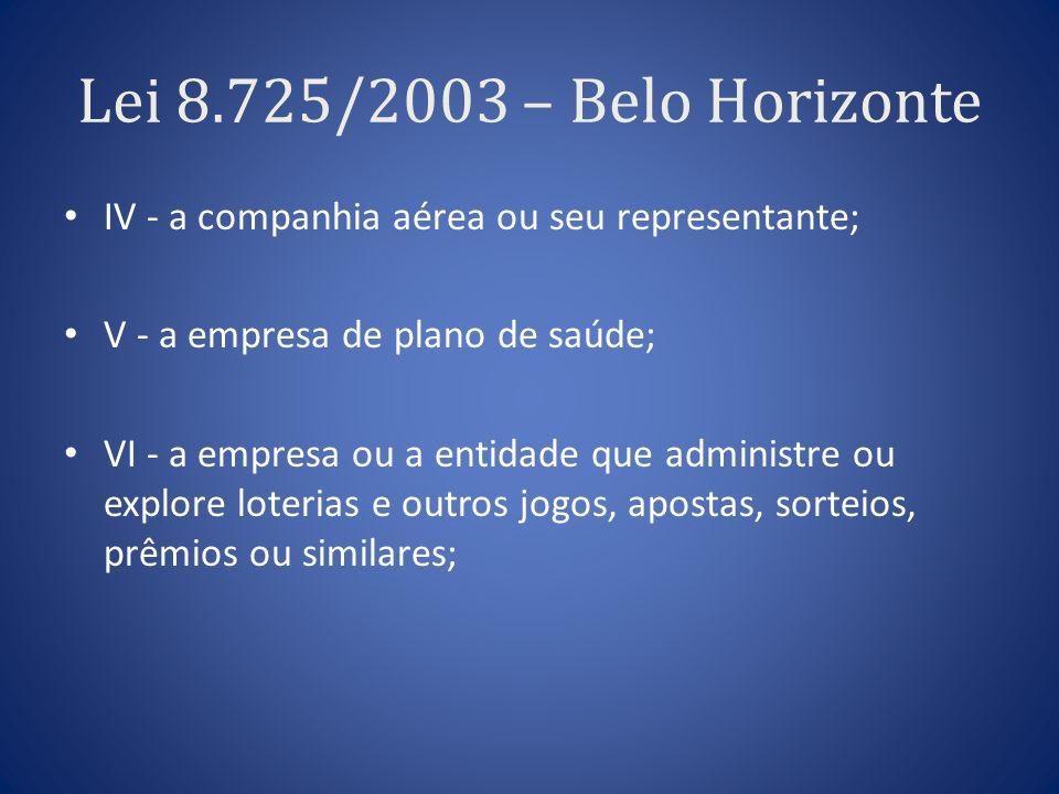 Lei 8.725/2003 – Belo Horizonte IV - a companhia aérea ou seu representante; V - a empresa de plano de saúde;