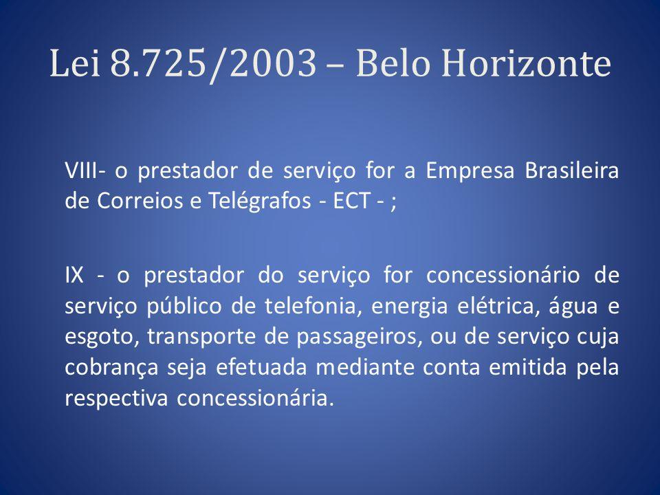 Lei 8.725/2003 – Belo Horizonte VIII- o prestador de serviço for a Empresa Brasileira de Correios e Telégrafos - ECT - ;