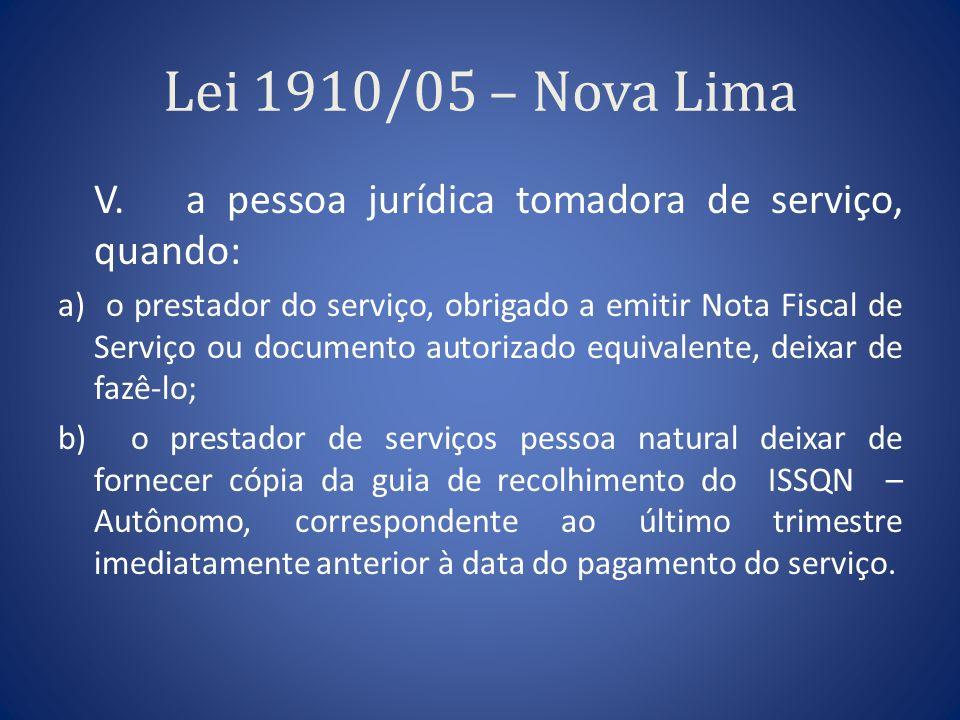 Lei 1910/05 – Nova Lima V. a pessoa jurídica tomadora de serviço, quando:
