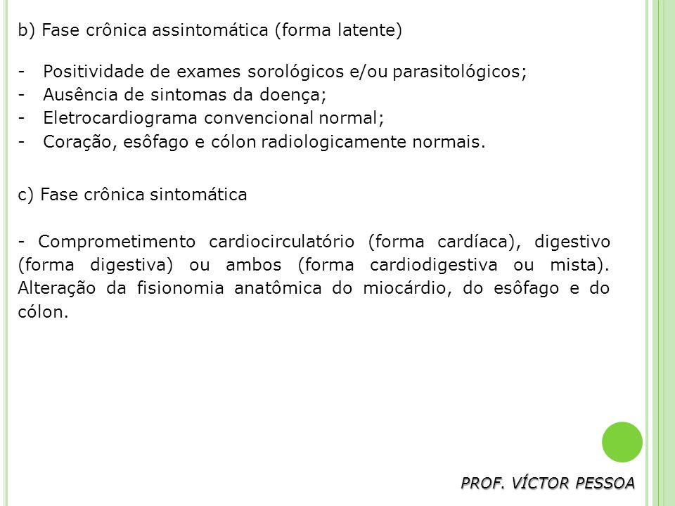 b) Fase crônica assintomática (forma latente)