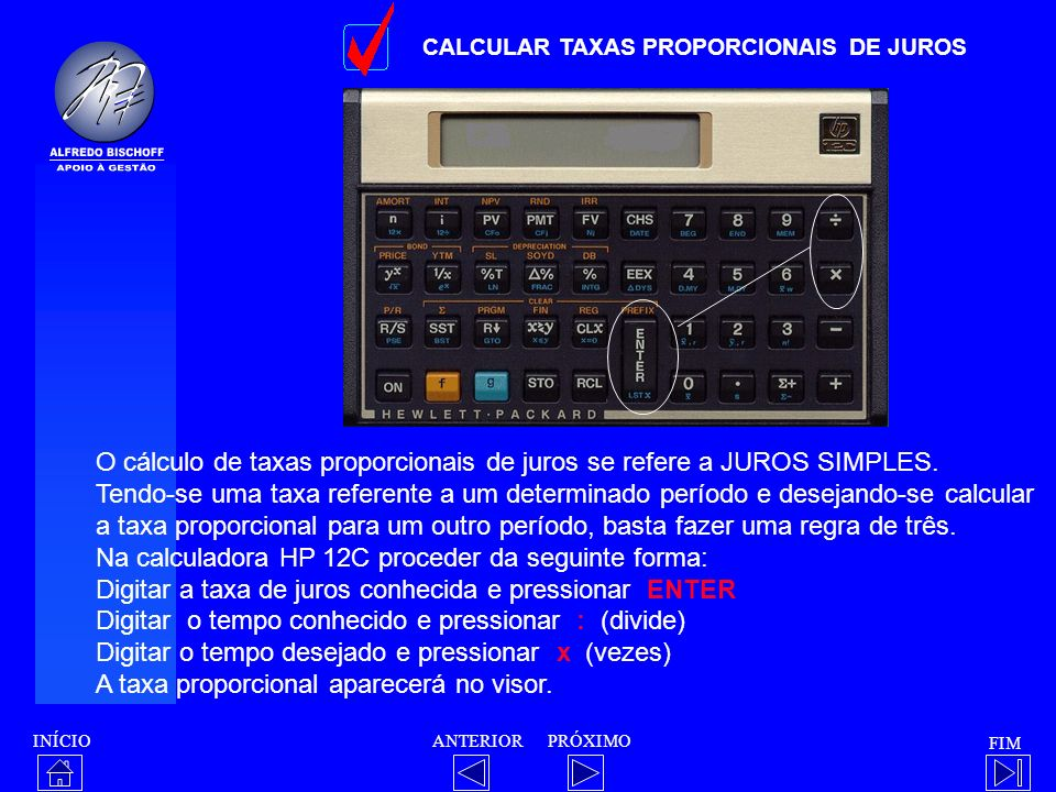 O cálculo de taxas proporcionais de juros se refere a JUROS SIMPLES.