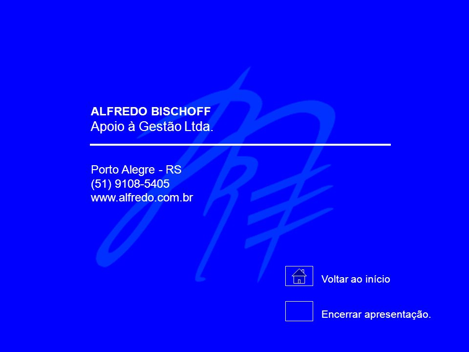 Apoio à Gestão Ltda. ALFREDO BISCHOFF Porto Alegre - RS (51) 9108-5405