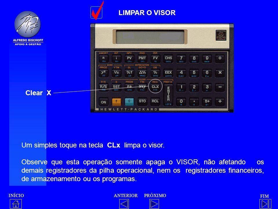 LIMPAR O VISOR Clear X. Um simples toque na tecla CLx limpa o visor.