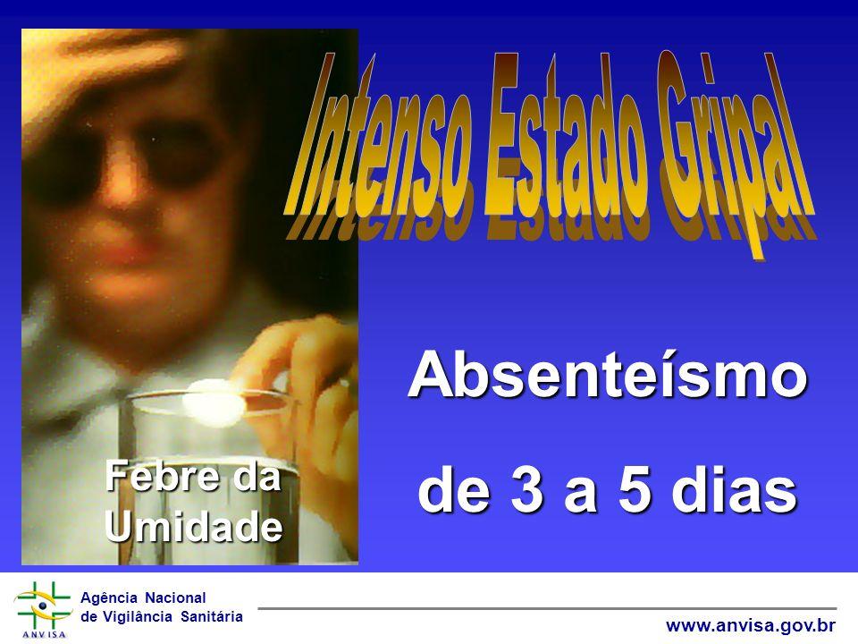 Intenso Estado Gripal Absenteísmo de 3 a 5 dias Febre da Umidade