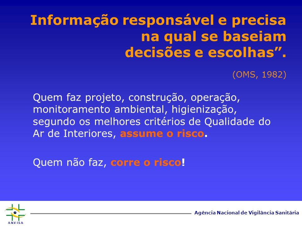 Informação responsável e precisa na qual se baseiam decisões e escolhas . (OMS, 1982)