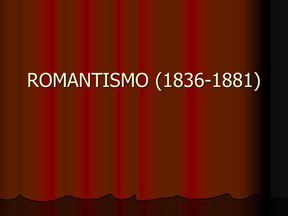 ROMANTISMO (1836-1881)