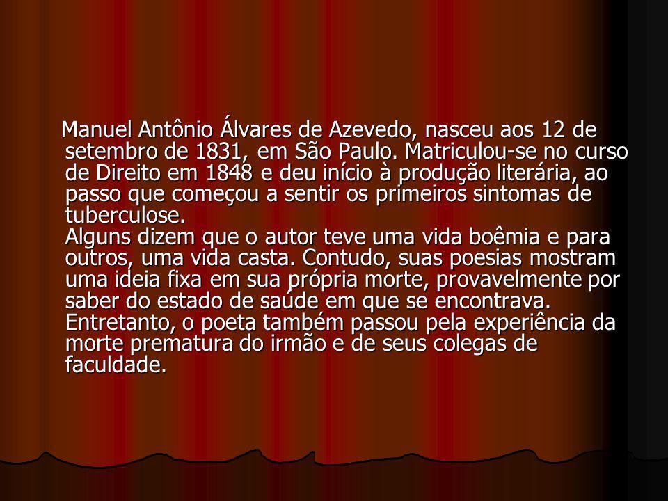 Manuel Antônio Álvares de Azevedo, nasceu aos 12 de setembro de 1831, em São Paulo.