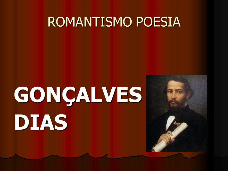 ROMANTISMO POESIA GONÇALVES DIAS