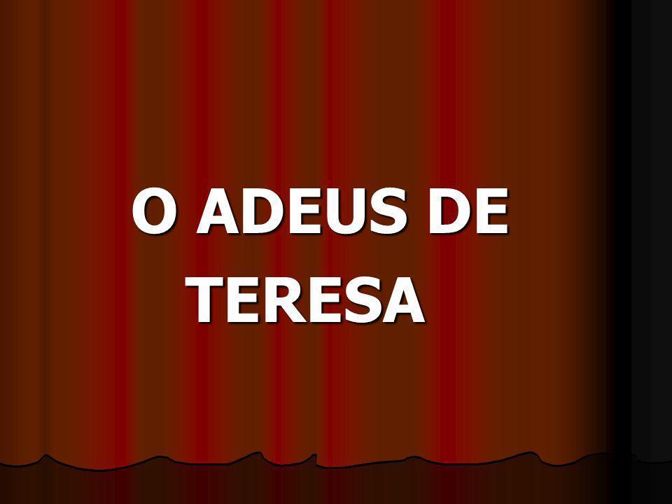O ADEUS DE TERESA