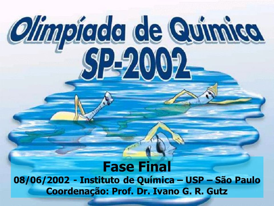 Fase Final 08/06/2002 - Instituto de Química – USP – São Paulo